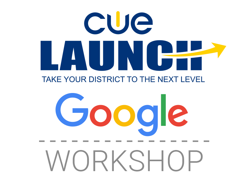 Google Workshop - CUE Launch