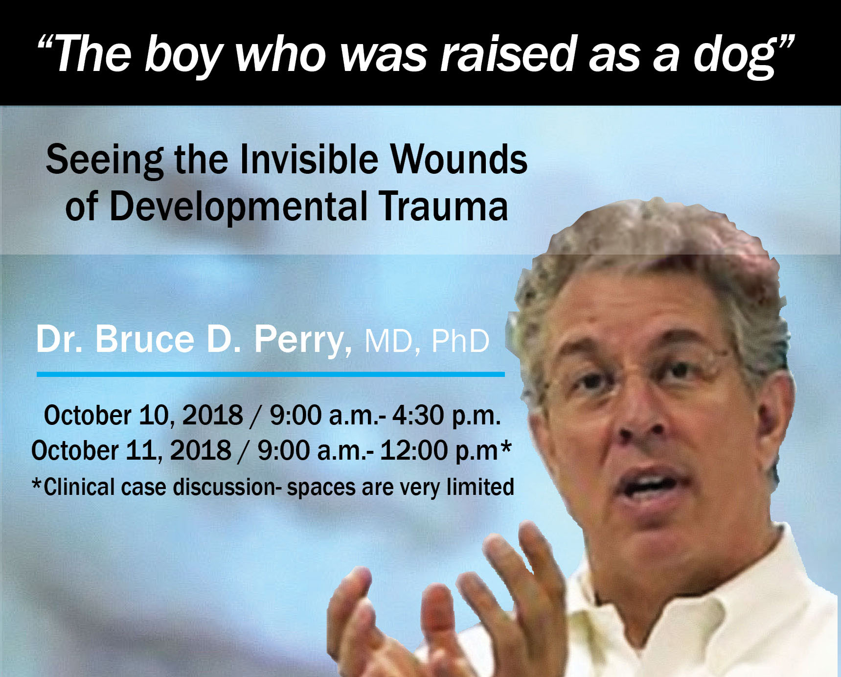 Seeing the Invisible Wounds of Developmental Trauma With Dr. Bruce Perry @ Victoria Inn & Conference Centre | Winnipeg | Manitoba | Canada